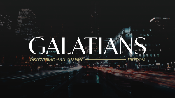 Series: Galatians: Discovering and Sharing Freedom
